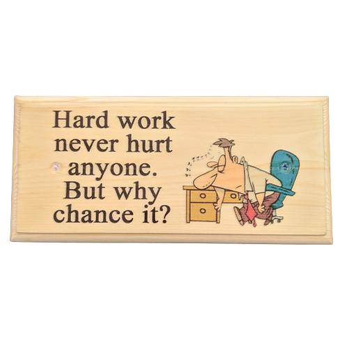 Hard Work Never Hurt Anyone Sign