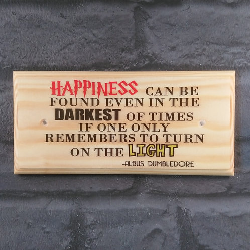 Harry Potter Happiness Quote Sign