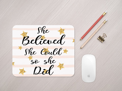 She Believed She Could So She Did Mouse Mat