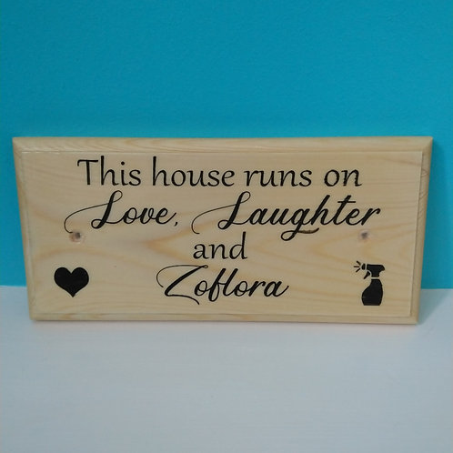 This House Runs On Love, Laughter & Zoflora Sign