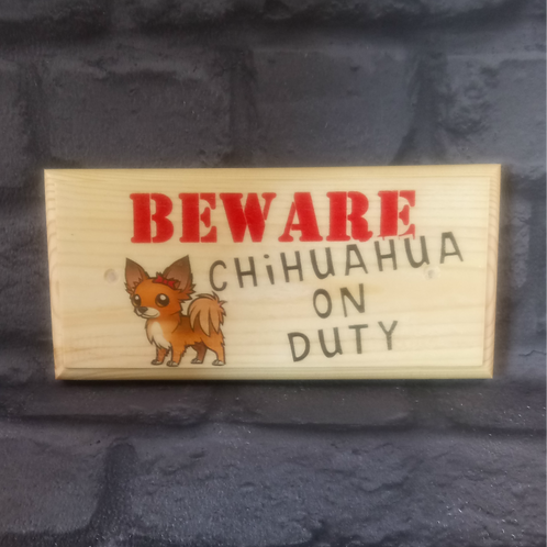 Chihuahua On Duty - Funny Beware Of The Dog Sign