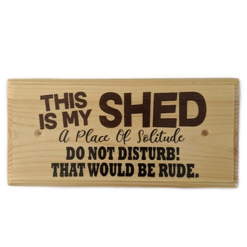 This Is My Shed Sign