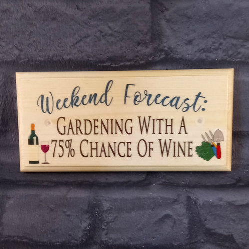 Weekend Forecast Sign - Gardening With A 75% Chance Of Wine