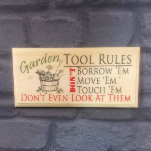 Garden Tool Rules Sign - Garden Shed Plaque