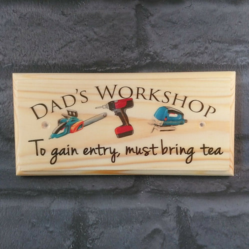 Dad's Workshop Sign - To Gain Entry Must Bring Tea Plaque