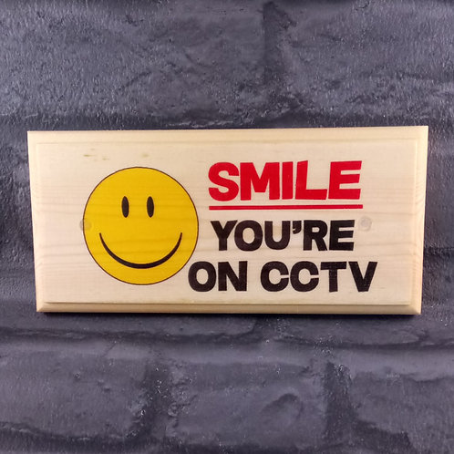 Smile, You're On CCTV Sign