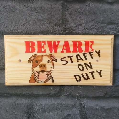 Beware! Staffy On Duty Sign - Beware Of The Dog Sign