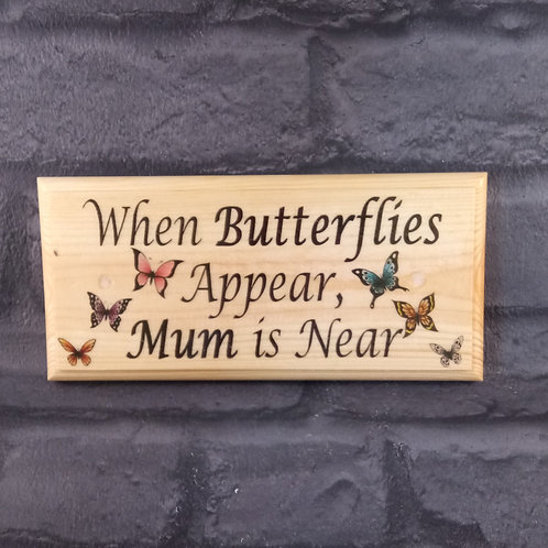 When Butterflies Appear, Mum Is Near Sign - Memorial Plaque