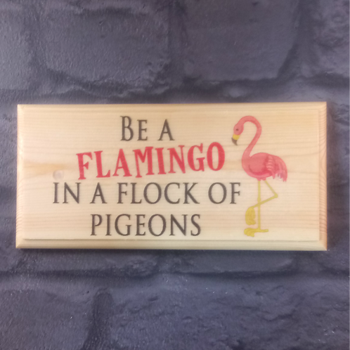 Be A Flamingo Sign