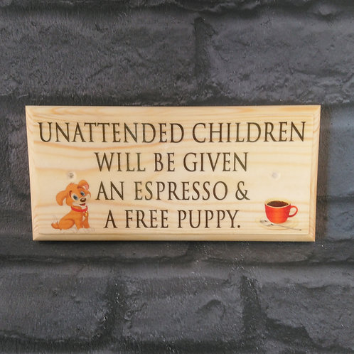 Unattended Children Will Be Given An Espresso & A Free Puppy Sign