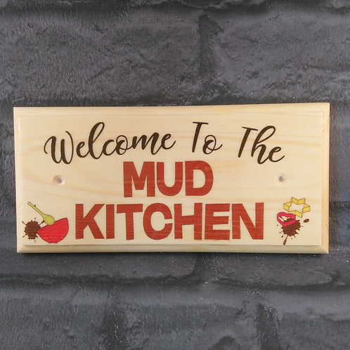 Welcome To The Mud Kitchen Sign - Childrens Mud Kitchen Garden Plaque