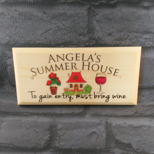 Personalised Summer House Sign - To Gain Entry Must Bring Wine