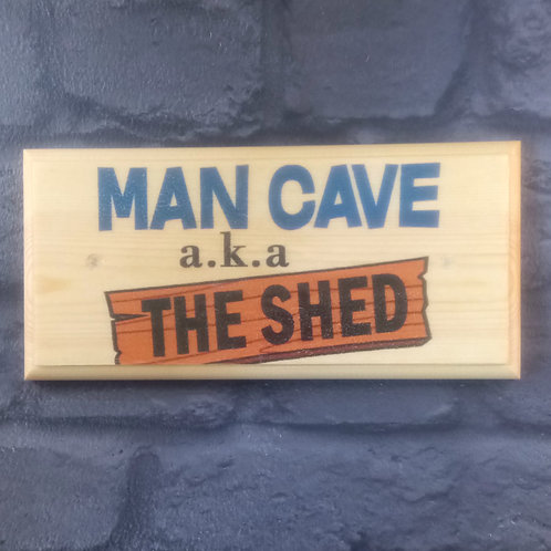 Man Cave AKA The Shed Sign