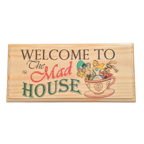 Welcome To The Mad House Sign