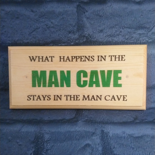 What Happens In The Man Cave Stays In The Man Cave Sign