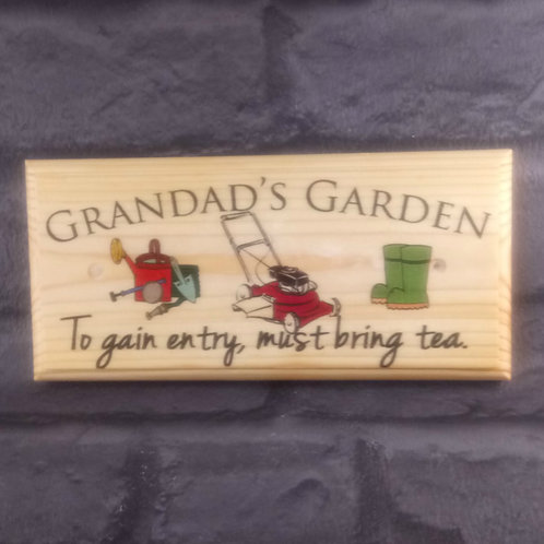 Grandads Garden Sign - To Gain Entry Must Bring Tea Plaque
