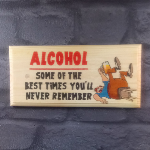 Alcohol Sign - Some Of The Best Times You'll Never Remember