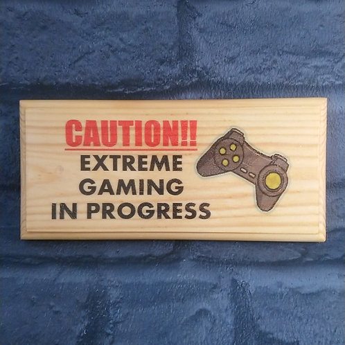 Extreme Gaming In Progress Sign