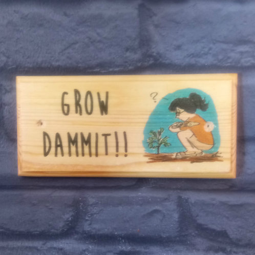 Grow Dammit!! Gardening Sign