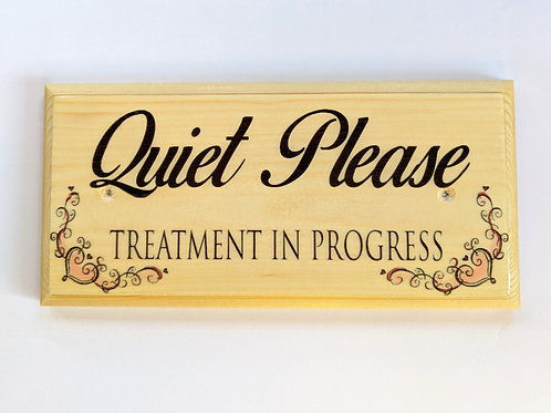 Quiet Please - Treatment In Progress Sign