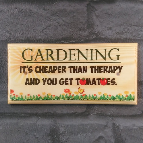 Gardening Sign - Cheaper Than Therapy