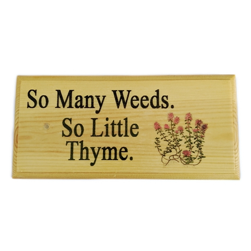 So Many Weeds, So Little Thyme - Herb Garden Sign