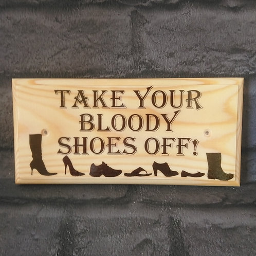 Take Your Bloody Shoes Off Sign