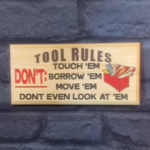 Tool Rules Sign - Don't Even Look At Em!
