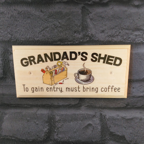 Grandads Shed - To Gain Entry Must Bring Coffee