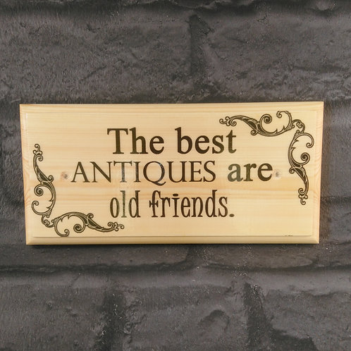 The Best Antiques Are Old Friends Sign