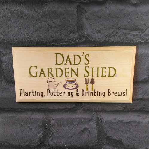 Dads Garden Shed Sign - Planting, Pottering & Drinking Brews!