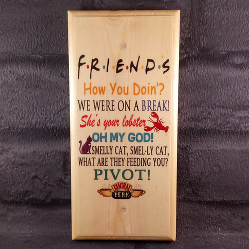 F.R.I.E.N.D.S Friends Quotes Sign