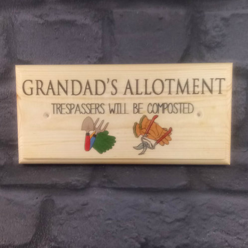Grandad's Allotment Sign- Trespassers Will Be Composted Plaque