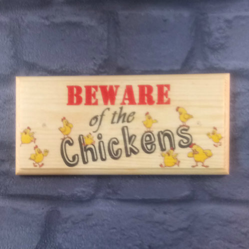 Beware Of The Chickens Sign - Chicken Coop Plaque