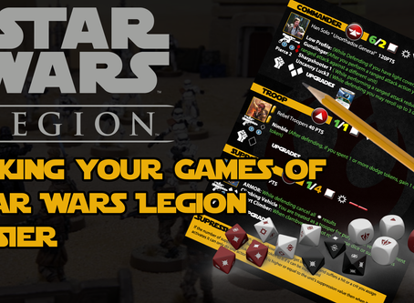 Making your Games of Star Wars Legion Easier