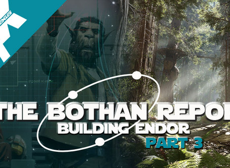 Bothan Report:Making Endor Part 3