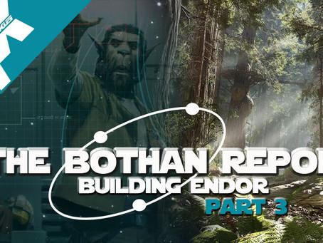 Bothan Report:Making Endor Part 3