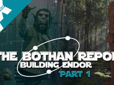 Bothan Report: Making Endor Part 1