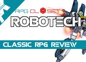 RPG CLOSET: THE CLASSIC ROBOTECH RPG REVIEW