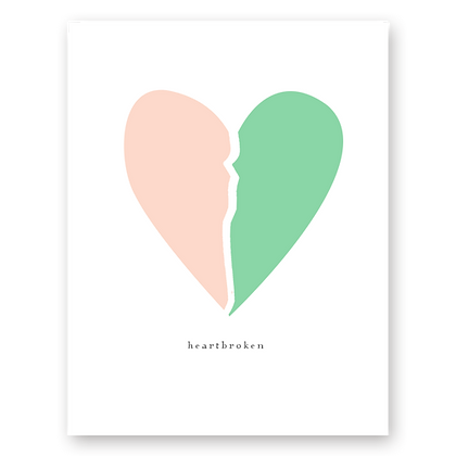 Heartbroken Sympathy Greeting Card
