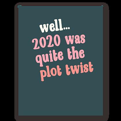 2020 Plot Twist Greeting Card