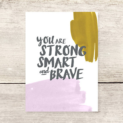 Strong Smart Brave Greeting Card