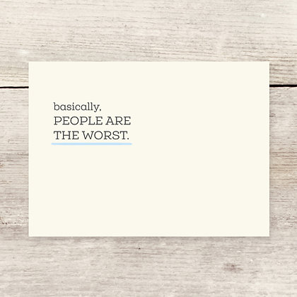 People Are The Worst Greeting Card