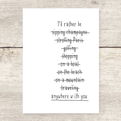 Anywhere With You Greeting Card