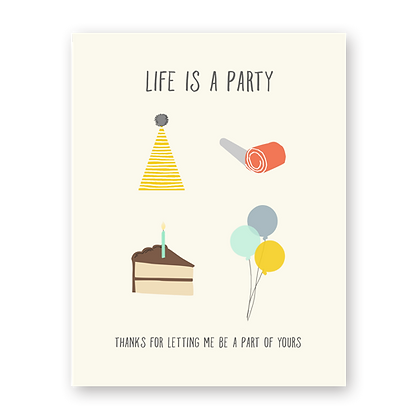 Life's a Party Birthday Greeting Card