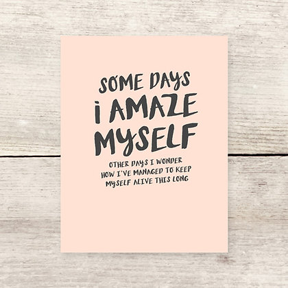 Amaze Myself Greeting Card