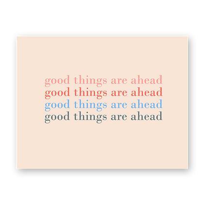 Good Things Are Ahead Greeting Card