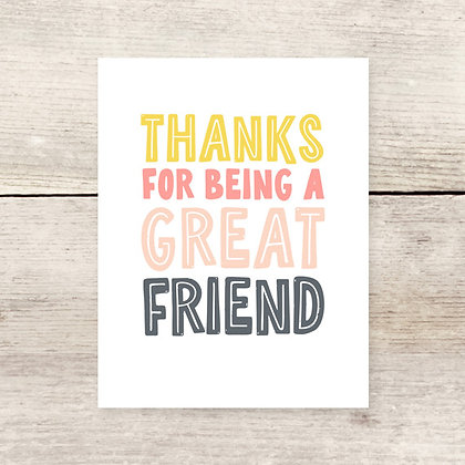 Thanks for Being Great Friend Greeting Card