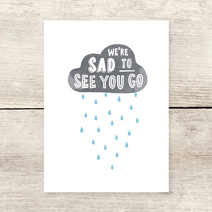 Sad to See You Go Greeting Card