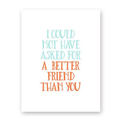 Better Friend Greeting Card